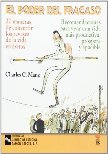 Descargar Libro El poder del fracaso: 27 Maneras de convertir los reveses de la vida en éxitos (Management-Guías) de Charles C. Manz