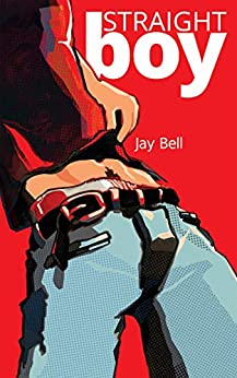 Straight Boy by [Bell, Jay]