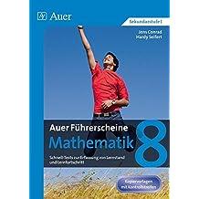 Auer Führerscheine Mathematik Klasse 8: Schnelle Tests zur Erfassung von Lernstand und Lernfortschritt