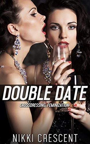 DOUBLE DATE (Crossdressing, Feminization) (English Edition) (Hot Girl Se)