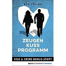 Zeugenkussprogramm: Kiss & Crime Bonus-Story