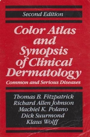Color Atlas and Synopsis of Clinical Dermatology, 2/e by Thomas B. Fitzpatrick (1992-01-01)