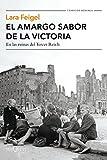 Image de El amargo sabor de la victoria: En las ruinas del Tercer Reich (Volumen independiente)