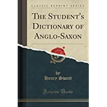 The Student's Dictionary of Anglo-Saxon (Classic Reprint)