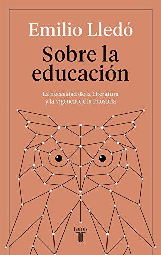 Sobre la educación: La necesidad de la literatura y la vigencia de la filosofía por Emilio Lledó