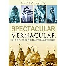 London's 100 Most Extraordinary Buildings: London's 100 Most Extraordinary Buildings