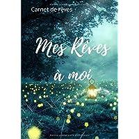 Carnet de rêves mes rêves à moi: Journal de rêves à compléter / 7x10 pouces , 100 pages / Cadeau pour proche , enfants ou adultes