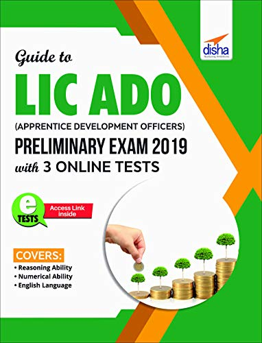 Guide to LIC ADO (Apprentice Development Officers) Preliminary Exam 2019 with 3 Online Tests