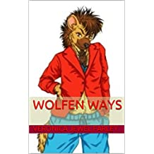 Wolfen Ways (Love of Hy Life Book 2) (English Edition)