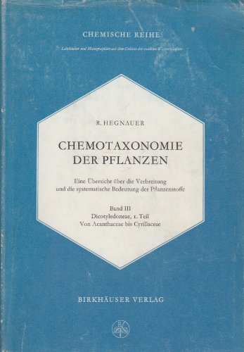 Chemotaxonomie der Pflanzen. Eine Übersicht über die Verbreitung und die systematische Bedeutung der Pflanzenstoffe. Band 3: Dicotyledoneae: Acanthaceae- Cyrillaceae. ( = Chemische Reihe, 18) .