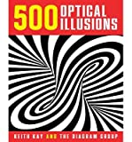 [(500 Optical Illusions)] [ By (author) Keith Kay, By (author) The Diagram Group ] [October, 2014] - Keith Kay