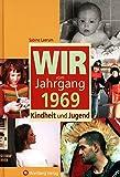 Wir vom Jahrgang 1969 - Kindheit und Jugend (Jahrgangsbände)