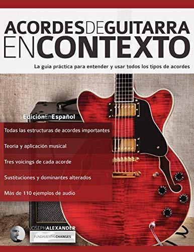Acordes de guitarra en contexto: Construcción y aplicación (Teoría de la guitarra)