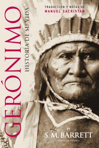 Gerónimo. Historia de su vida (Tiempo De Historia) por S. M. Barret