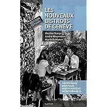 Les Nouveaux Bistrots de Genève - 7ème édition: 180 nouveaux bons plans, redécouvertes et incontournables (GUIDE)