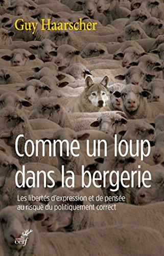 Comme un loup dans la bergerie : Les libertés d'expression et de pensée au risque du politiquement correct