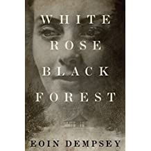 White Rose, Black Forest (English Edition)