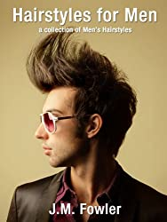 Hairstyles for Men - A Collection of Haircuts for Men (Hairstyle Photography Book 1) (English Edition)