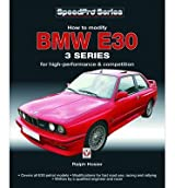 [(BMW E30 3 Series: How to Modify for High-performance and Competition)] [Author: Ralph Hosier] published on (December, 2013)