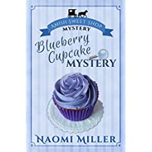 Blueberry Cupcake Mystery (Amish Sweet Shop Mystery Book 1) (English Edition)