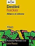 Destini Hacker - Attacco al sistema