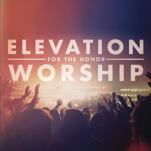 For the Honor by Elevation Worship (2011) Audio CD