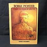Borax Pioneer: Francis Marion Smith