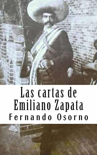 Las cartas de Emiliano Zapata por Fernando Osorno
