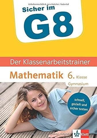 Klett Sicher im G8 Der Klassenarbeitstrainer Mathematik 6. Klasse: Schnell,