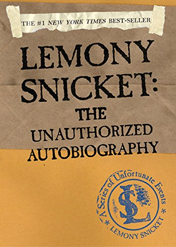 Lemony Snicket: The Unauthorized Autobiography (A Series of Unfortunate Events) por Lemony Snicket