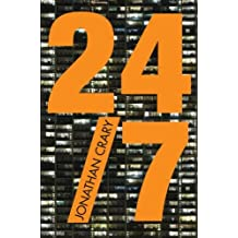 24/7: Late Capitalism and the Ends of Sleep: Written by Jonathan Crary, 2014 Edition, Publisher: Verso Books [Paperback]