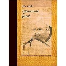 Zen Mind, Beginner's Mind Journal by Shunryu Suzuki (Foreword) (2004-02-01)