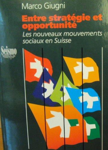 Entre Strategie et Opportunite.. les Nouveaux Mouvements Sociaux en S Uisse