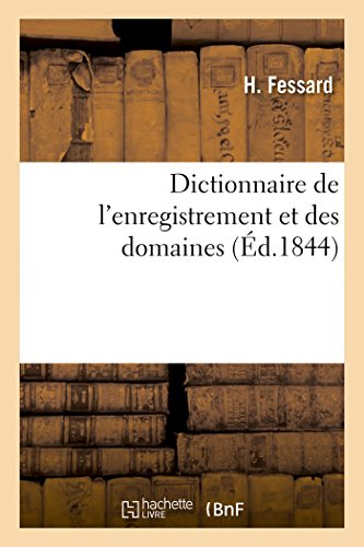 Dictionnaire de l'enregistrement et des domaines par H Fessard