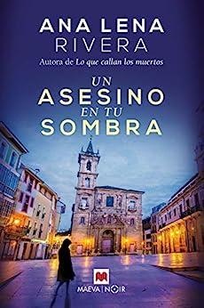 Un asesino en tu sombra, Gracia San Sebastián 02 - Ana Lena Rivera 51b1C5WM2kL._SY346_