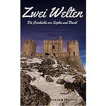Zwei Welten - Die Geschichte von Sophie und David: Teil 1