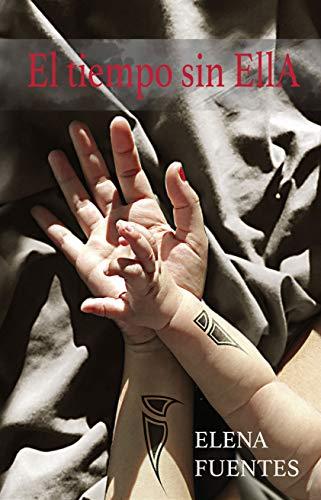 El tiempo sin Ella: BANU II por Elena Fuentes Moreno