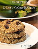 Lizz Delicious: 15 Best Vegan Recipes