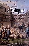 La Sologne - Desmoutons,deslandesetdeshommesdu XVIIIe siècleauSecondEmpire