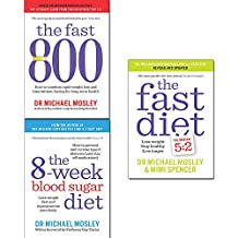 Michael mosley collection 3 books set (the fast 800, 8-week blood sugar diet, fast diet)