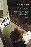 Anleitung zum Alleinsein - Jonathan Franzen