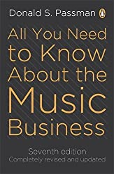 All You Need to Know about the Music Business by Donald S. Passman (2011-01-01)