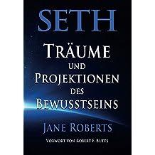 Seth, Traeume und Projektionen des Bewusstseins