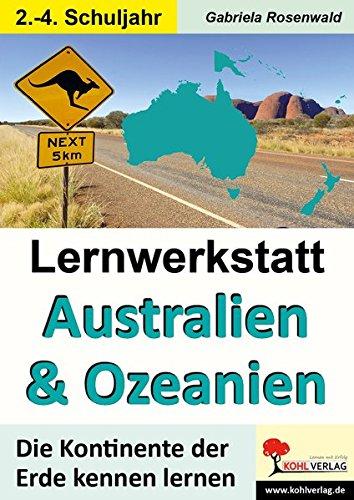 Lernwerkstatt AUSTRALIEN & OZEANIEN: Die Kontinente der Erde kennen lernen