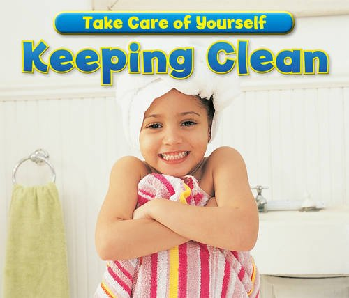 Keeping Clean (Take Care of Yourself!)