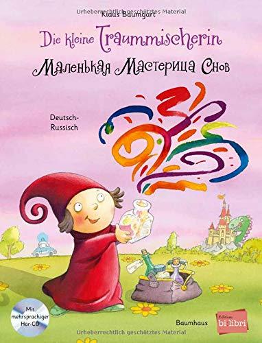 Die kleine Traummischerin: Kinderbuch Deutsch-Russisch mit Audio-CD