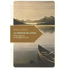 La Caresse de l'onde, Petites réflexions sur le voyage en canoë