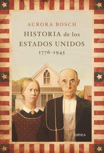 Historia de los Estados Unidos, 1776-1945 (Serie Mayor) por Aurora Bosch