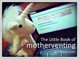 The Little Book of motherventing by [Lewis, Frances]