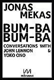 Bum-Ba Bum-Ba: Conversations with John Lennon & Yoko Ono (English Edition)